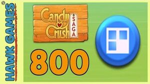 Candy Crush Saga Level 800 (Jelly level) - 3 Stars Walkthrough, No Boosters