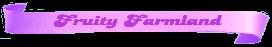 Fruity-Farmland