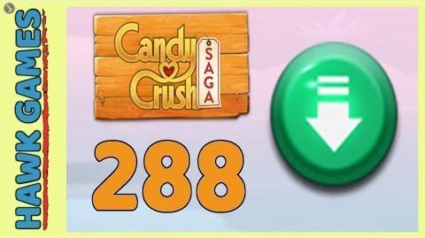 Candy Crush Saga Level 288 Hard (Ingredients level) - 3 Stars Walkthrough, No Boosters