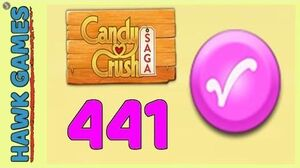 Candy Crush Saga Level 441 (Candy Order level) - 3 Stars Walkthrough, No Boosters