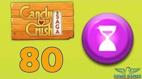 Candy Crush Saga 🎪 Level 80 (Timed level) - 3 Stars Walkthrough, No Boosters
