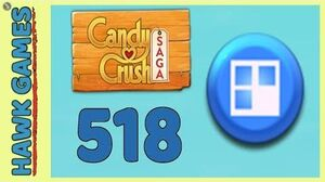 Candy Crush Saga Level 518 (Jelly level) - 3 Stars Walkthrough, No Boosters