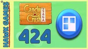 Candy Crush Saga Level 424 Hard (Jelly level) - 3 Stars Walkthrough, No Boosters