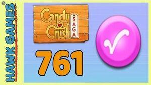 Candy Crush Saga Level 761 (Candy Order level) - 3 Stars Walkthrough, No Boosters-0