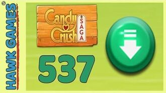 Candy Crush Saga Level 537 (Ingredients level) - 3 Stars Walkthrough, No Boosters
