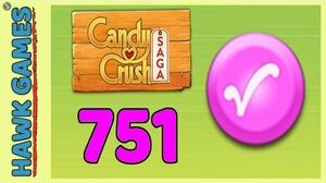 Candy Crush Saga Level 751 (Candy Order level) - 3 Stars Walkthrough, No Boosters