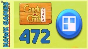 Candy Crush Saga Level 472 (Jelly level) - 3 Stars Walkthrough, No Boosters