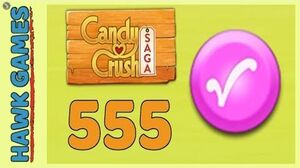 Candy Crush Saga Level 555 (Candy Order level) - 3 Stars Walkthrough, No Boosters