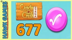 Candy Crush Saga Level 677 (Candy Order level) - 3 Stars Walkthrough, No Boosters