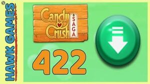 Candy Crush Saga Level 422 (Ingredients level) - 3 Stars Walkthrough, No Boosters