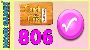Candy Crush Saga Level 806 (Candy Order level) - 3 Stars Walkthrough, No Boosters