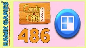 Candy Crush Saga Level 486 (Jelly level) - 3 Stars Walkthrough, No Boosters