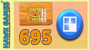 Candy Crush Saga Level 695 (Jelly level) - 3 Stars Walkthrough, No Boosters