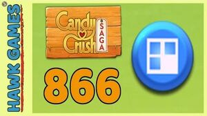 Candy Crush Saga Level 866 (Jelly level) - 3 Stars Walkthrough, No Boosters