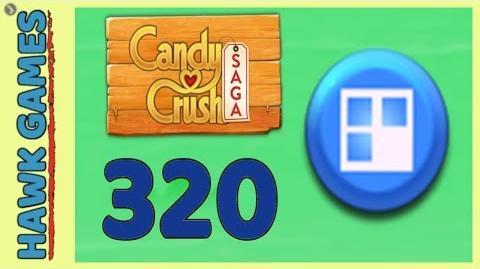 Candy Crush Saga Level 320 Super hard (Jelly level) - 3 Stars Walkthrough, No Boosters