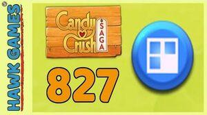 Candy Crush Saga Level 827 (Jelly level) - 3 Stars Walkthrough, No Boosters