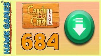 Candy Crush Saga Level 684 (Ingredients level) - 3 Stars Walkthrough, No Boosters