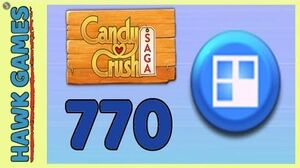 Candy Crush Saga Level 770 Super hard (Jelly level) - 3 Stars Walkthrough, No Boosters
