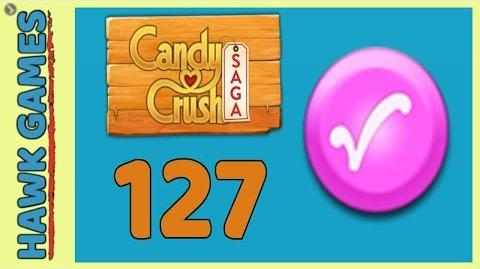 Candy Crush Saga 🎪 Level 127 (Candy Order level) - 3 Stars Walkthrough, No Boosters