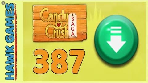 Candy Crush Saga Level 387 (Ingredients level) - 3 Stars Walkthrough, No Boosters