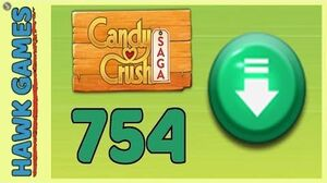 Candy Crush Saga Level 754 (Ingredients level) - 3 Stars Walkthrough, No Boosters
