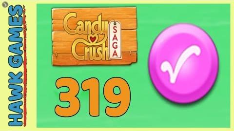 Candy Crush Saga Level 319 (Candy Order level) - 3 Stars Walkthrough, No Boosters