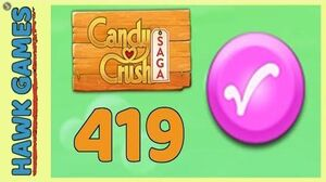 Candy Crush Saga Level 419 (Candy Order level) - 3 Stars Walkthrough, No Boosters