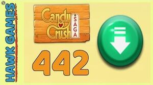 Candy Crush Saga Level 442 (Ingredients level) - 3 Stars Walkthrough, No Boosters
