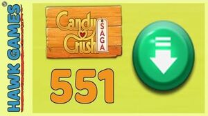Candy Crush Saga Level 551 (Ingredients level) - 3 Stars Walkthrough, No Boosters