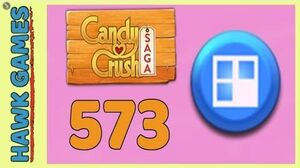 Candy Crush Saga Level 573 (Jelly level) - 3 Stars Walkthrough, No Boosters