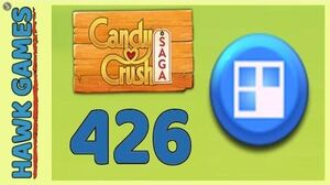 Candy Crush Saga Level 426 (Jelly level) - 3 Stars Walkthrough, No Boosters