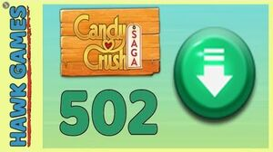 Candy Crush Saga Level 502 (Ingredients level) - 3 Stars Walkthrough, No Boosters