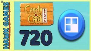 Candy Crush Saga Level 720 Nightmarishly hard (Jelly level) - 3 Stars Walkthrough, No Boosters