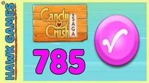 Candy Crush Saga Level 785 (Candy Order level) - 3 Stars Walkthrough, No Boosters