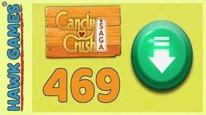 Candy Crush Saga Level 469 (Ingredients level) - 3 Stars Walkthrough, No Boosters