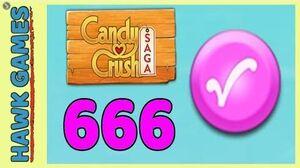 Candy Crush Saga Level 666 (Candy Order level) - 3 Stars Walkthrough, No Boosters