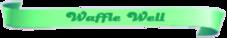 Waffle-Well