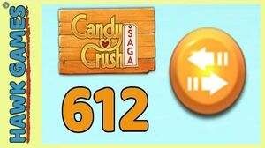 Candy Crush Saga Level 612 (Moves level) - 3 Stars Walkthrough, No Boosters