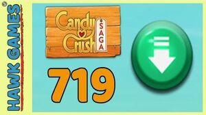 Candy Crush Saga Level 719 (Ingredients level) - 3 Stars Walkthrough, No Boosters