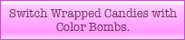 Wrapped+Colour bomb combine description