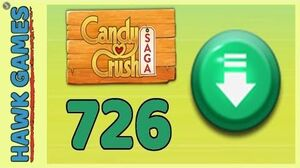 Candy Crush Saga Level 726 Hard (Ingredients level) - 3 Stars Walkthrough, No Boosters