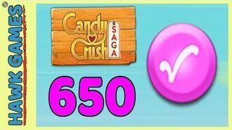 Candy Crush Saga Level 650 (Candy Order level) - 3 Stars Walkthrough, No Boosters