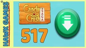 Candy Crush Saga Level 517 (Ingredients level) - 3 Stars Walkthrough, No Boosters
