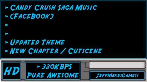 Candy Crush Saga (FaceBook) Music - Updated Theme - New Chapter Cutscene