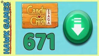 Candy Crush Saga Level 671 (Ingredients level) - 3 Stars Walkthrough, No Boosters