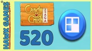 Candy Crush Saga Level 520 Hard (Jelly level) - 3 Stars Walkthrough, No Boosters