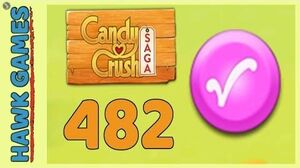 Candy Crush Saga Level 482 Hard (Candy Order level) - 3 Stars Walkthrough, No Boosters