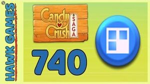 Candy Crush Saga Level 740 (Jelly level) - 3 Stars Walkthrough, No Boosters