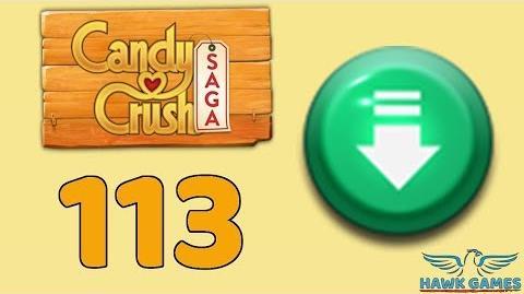 Candy Crush Saga 🎪 Level 113 (Ingredients level) - 3 Stars Walkthrough, No Boosters