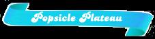 Popsicle-Plateau